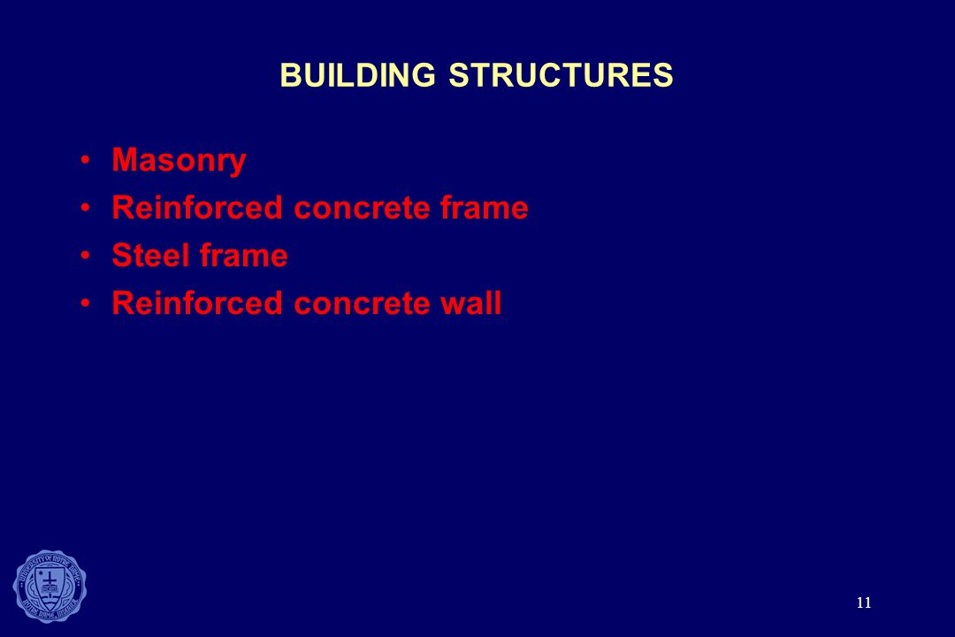 Reinforced concrete frame Steel frame Reinforced concrete wall