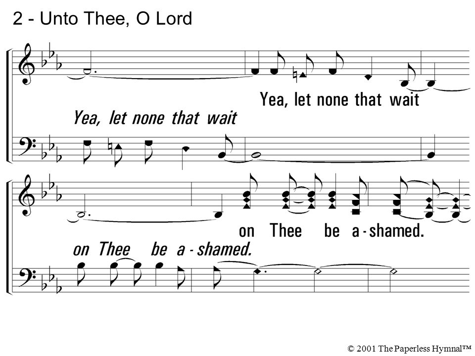 2 - Unto Thee, O Lord © 2001 The Paperless Hymnal™