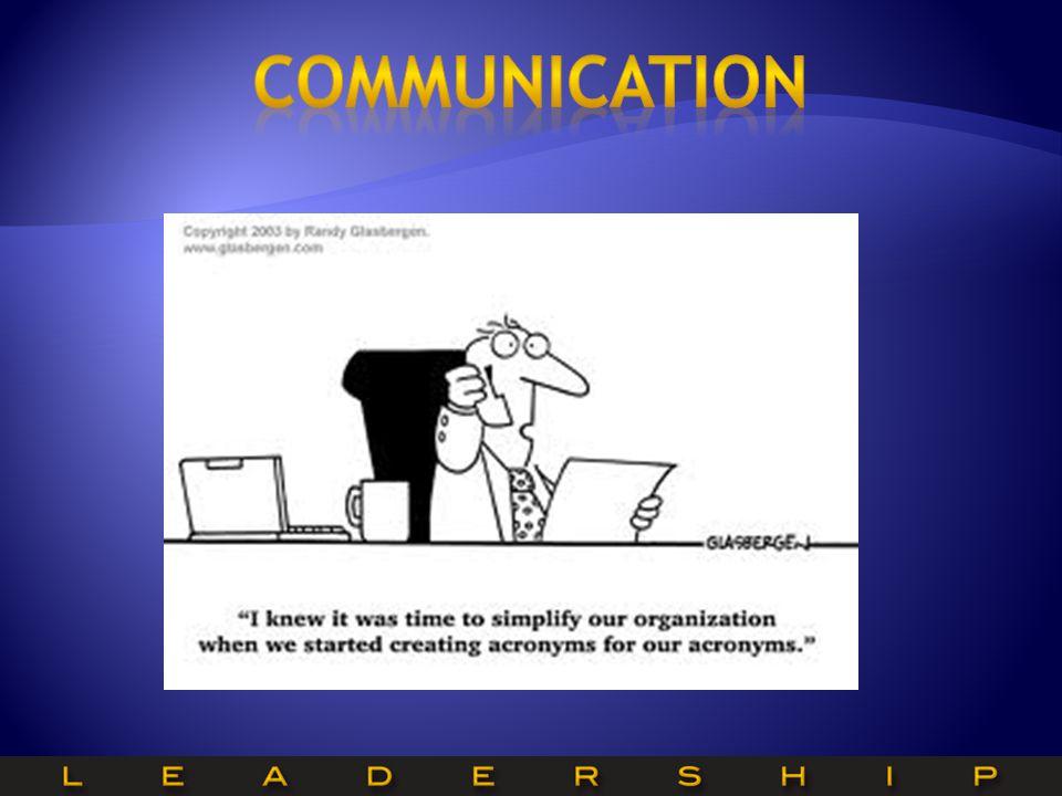 Communication Effective Communication equals less conflict and achievable goals.