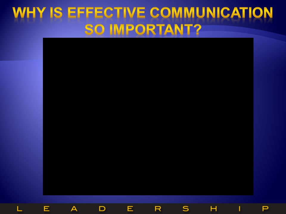 Why is effective communication so important