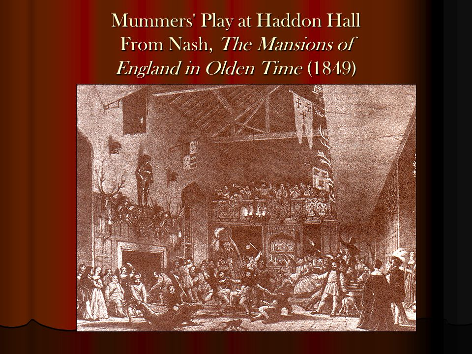 Mummers Play at Haddon Hall From Nash, The Mansions of England in Olden Time (1849)