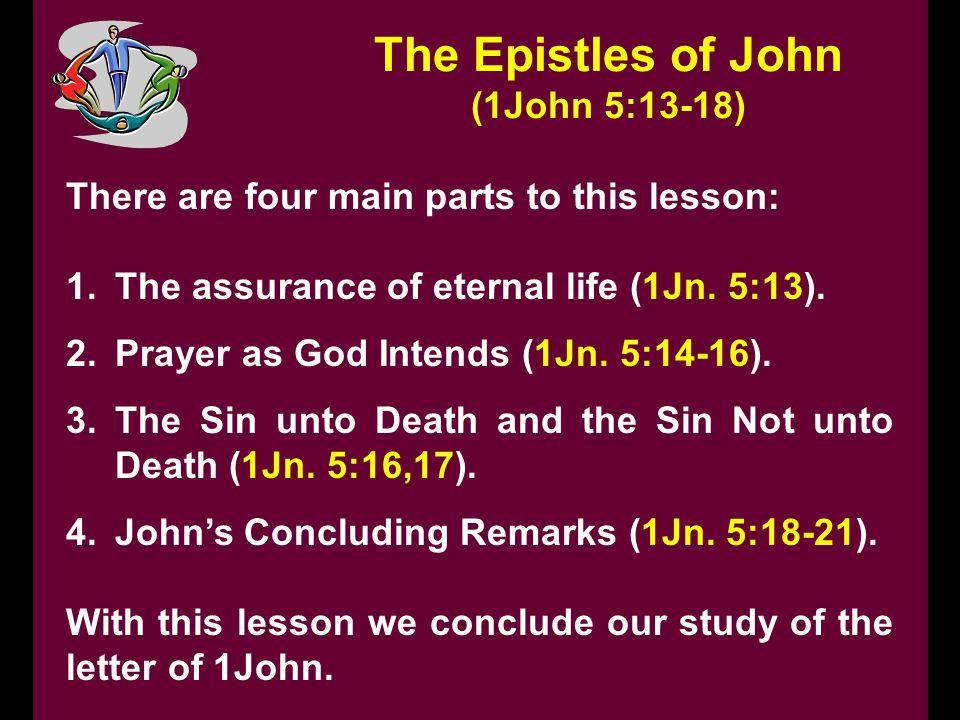 The Epistles of John (1John 5:13-18)