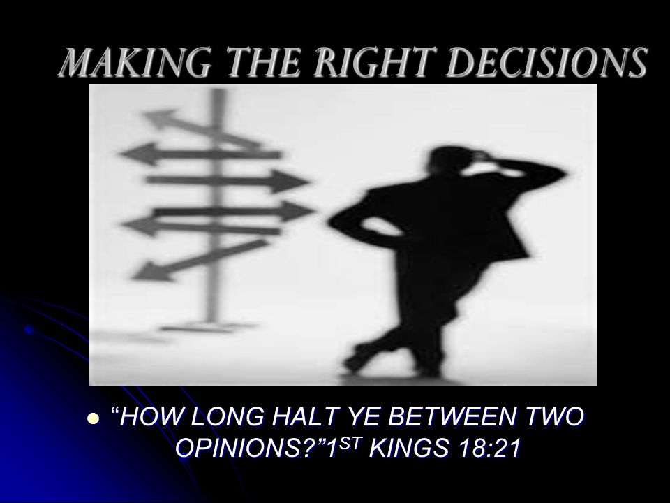 MAKING THE RIGHT DECISIONS