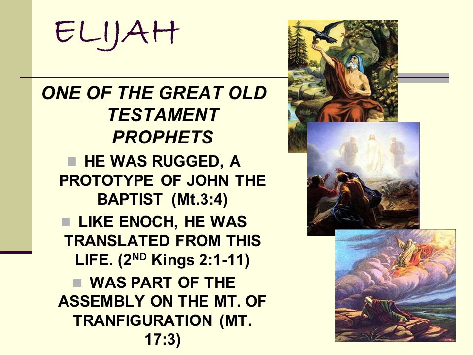 ELIJAH ONE OF THE GREAT OLD TESTAMENT PROPHETS