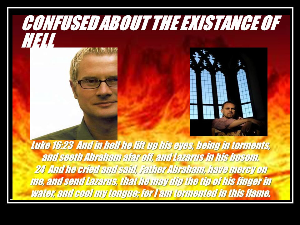 CONFUSED ABOUT THE EXISTANCE OF HELL