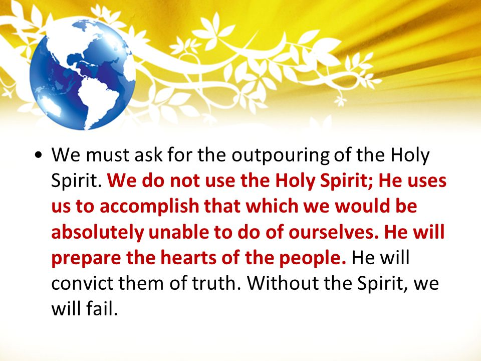 We must ask for the outpouring of the Holy Spirit