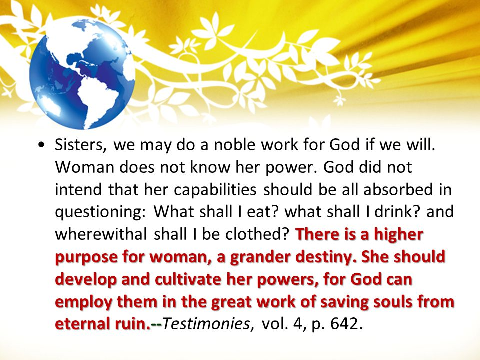 Sisters, we may do a noble work for God if we will