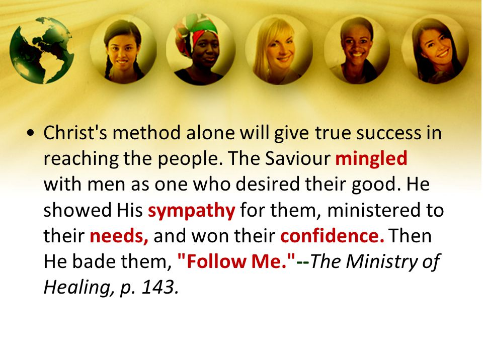 Christ s method alone will give true success in reaching the people