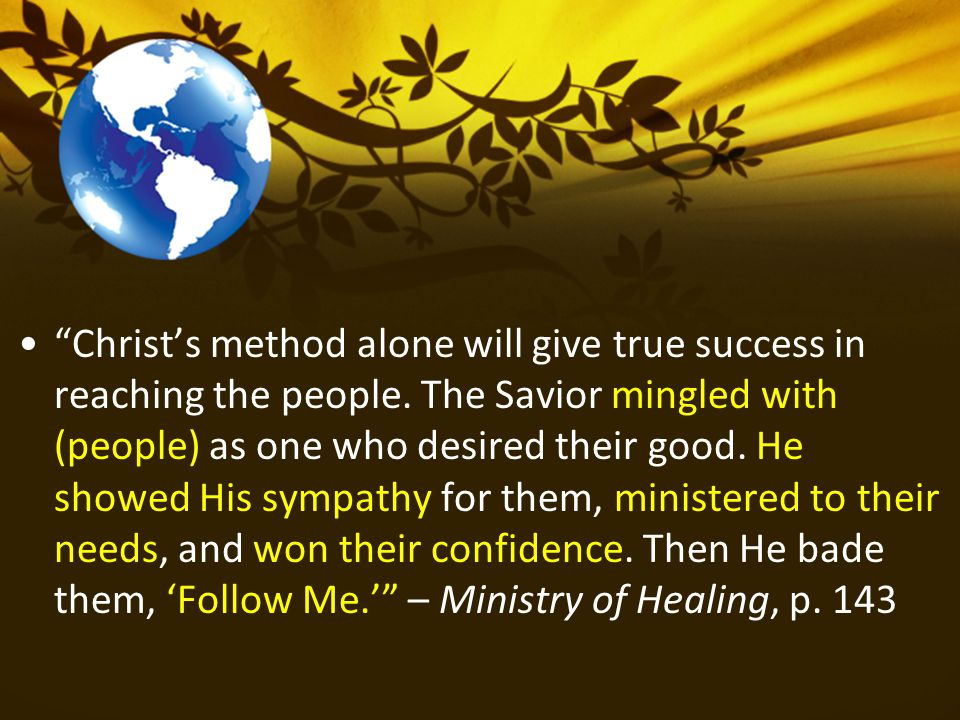 Christ's method alone will give true success in reaching the people