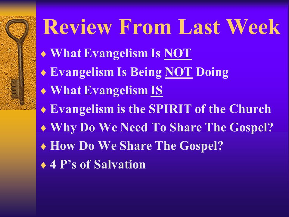 Review From Last Week What Evangelism Is NOT