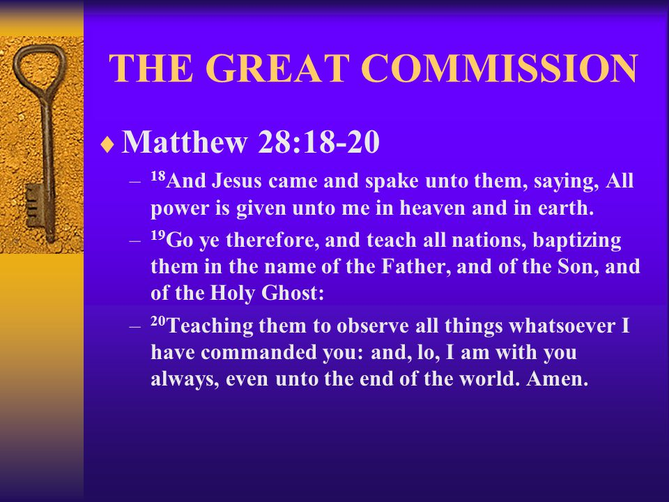 THE GREAT COMMISSION Matthew 28:18-20