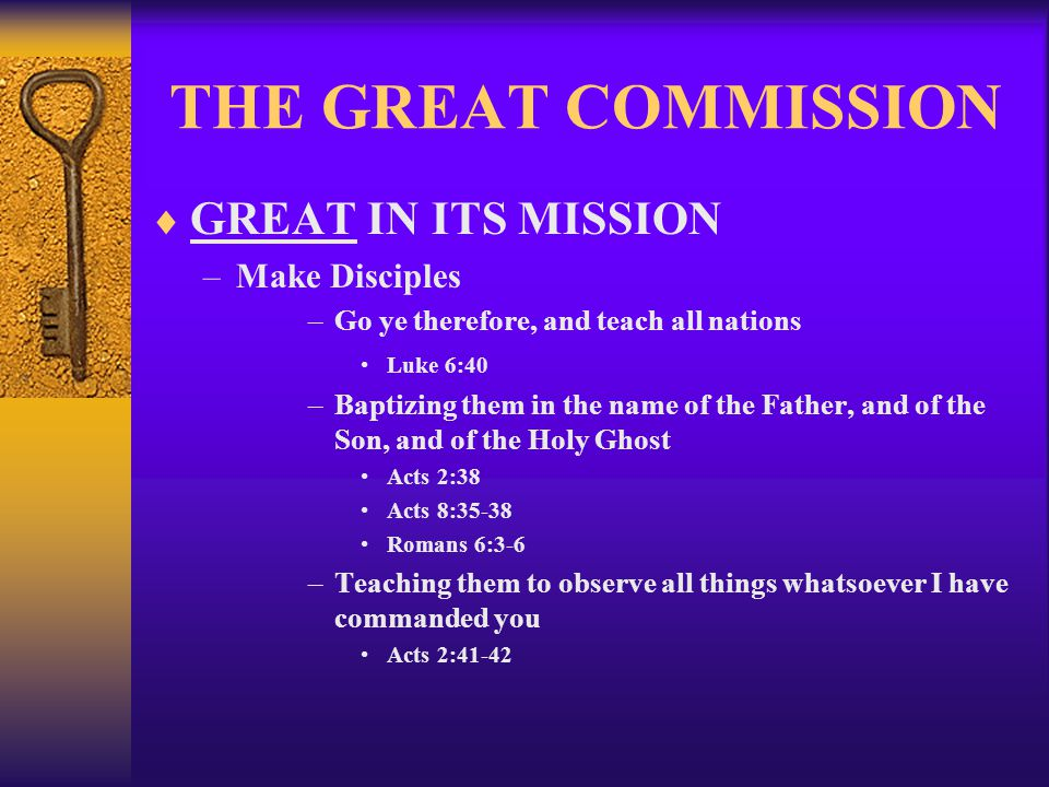 THE GREAT COMMISSION GREAT IN ITS MISSION Make Disciples