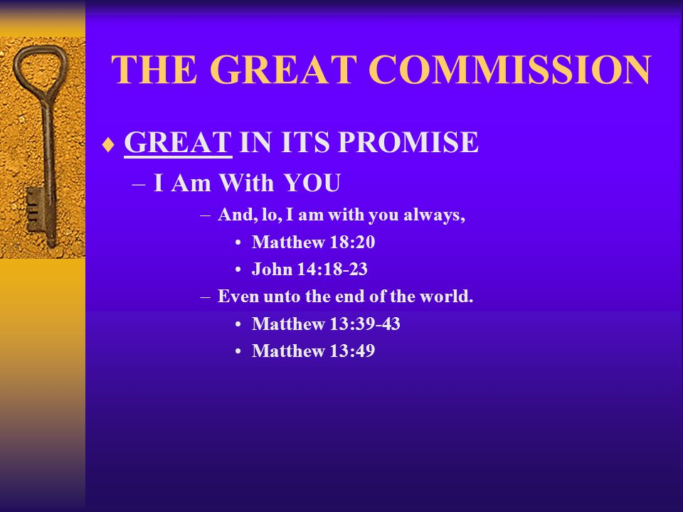 THE GREAT COMMISSION GREAT IN ITS PROMISE I Am With YOU