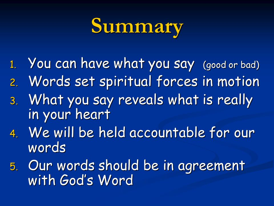 Summary You can have what you say (good or bad)