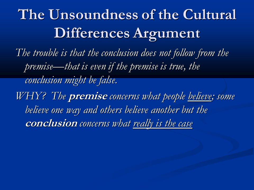 The Unsoundness of the Cultural Differences Argument