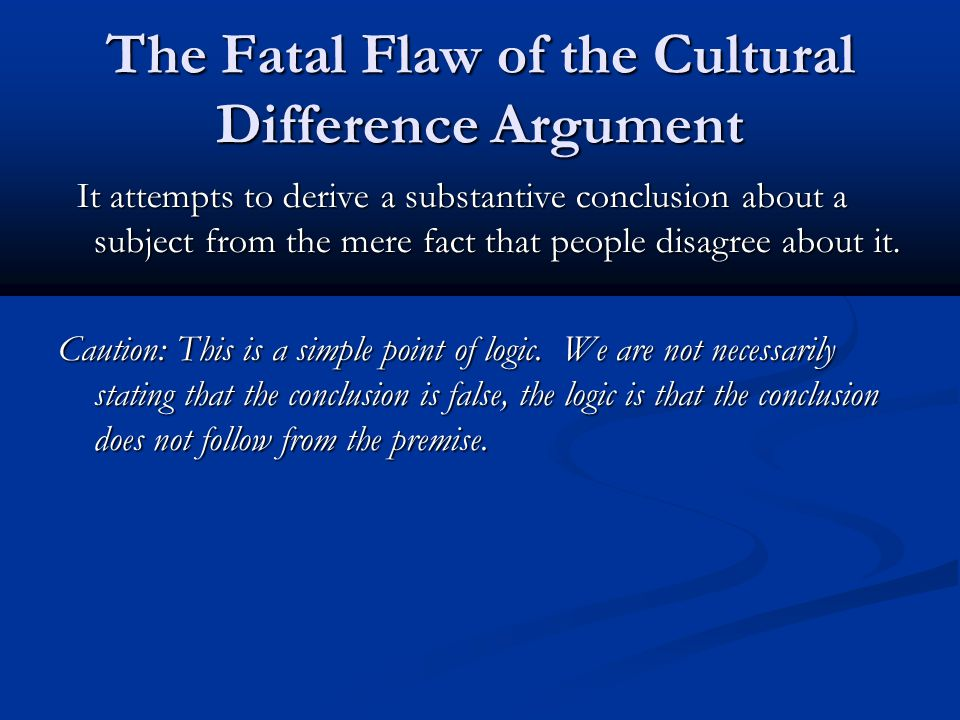 The Fatal Flaw of the Cultural Difference Argument