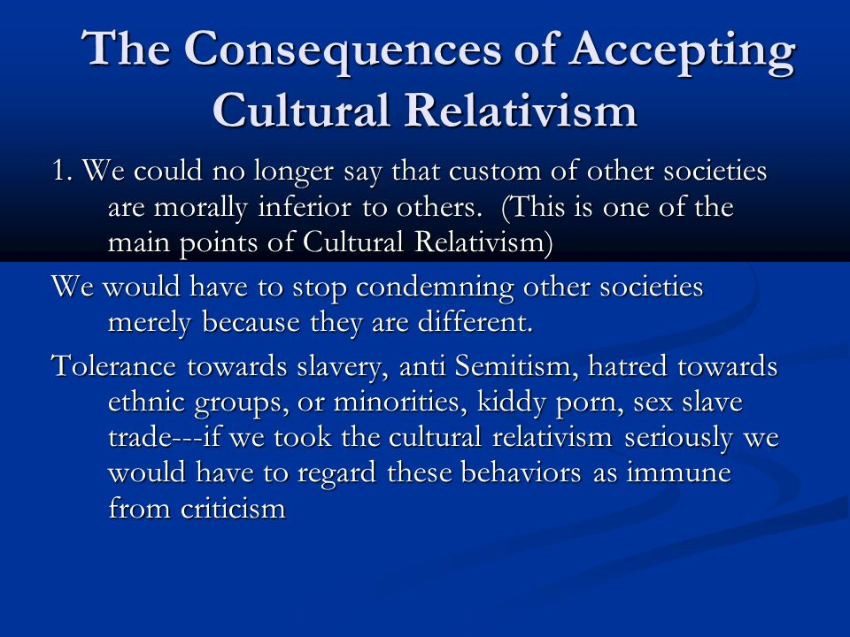 The Consequences of Accepting Cultural Relativism