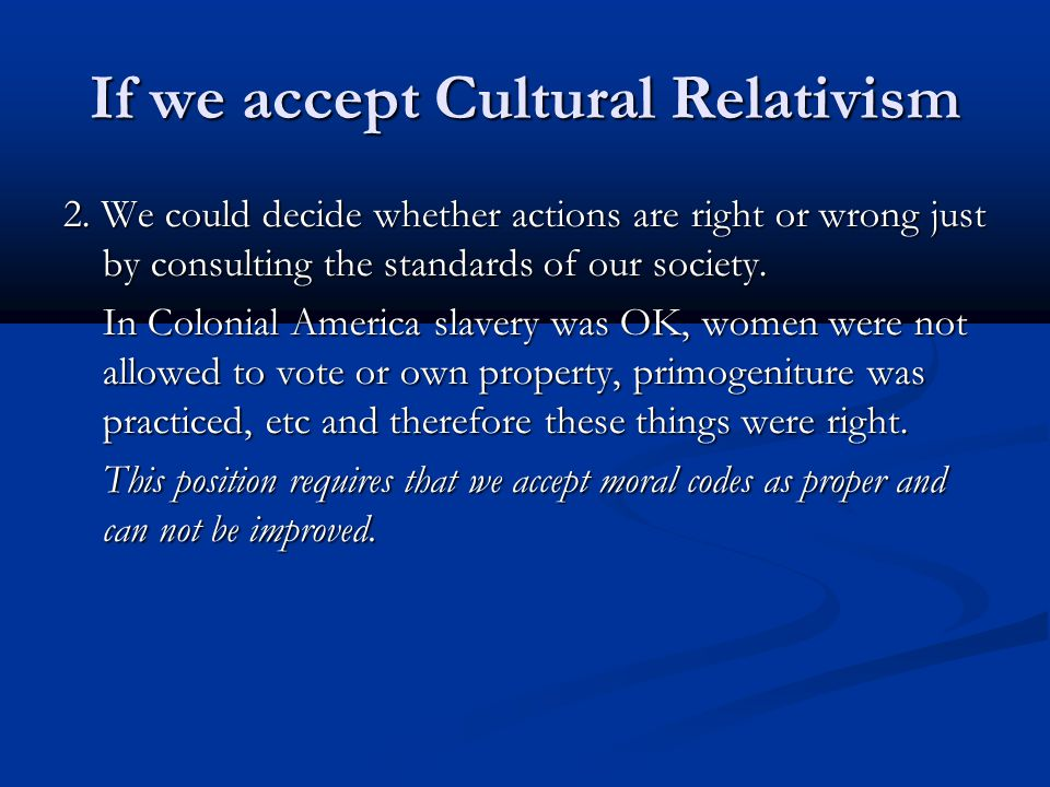 If we accept Cultural Relativism