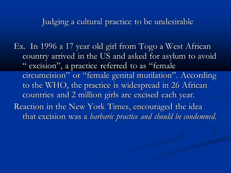 Judging a cultural practice to be undesirable
