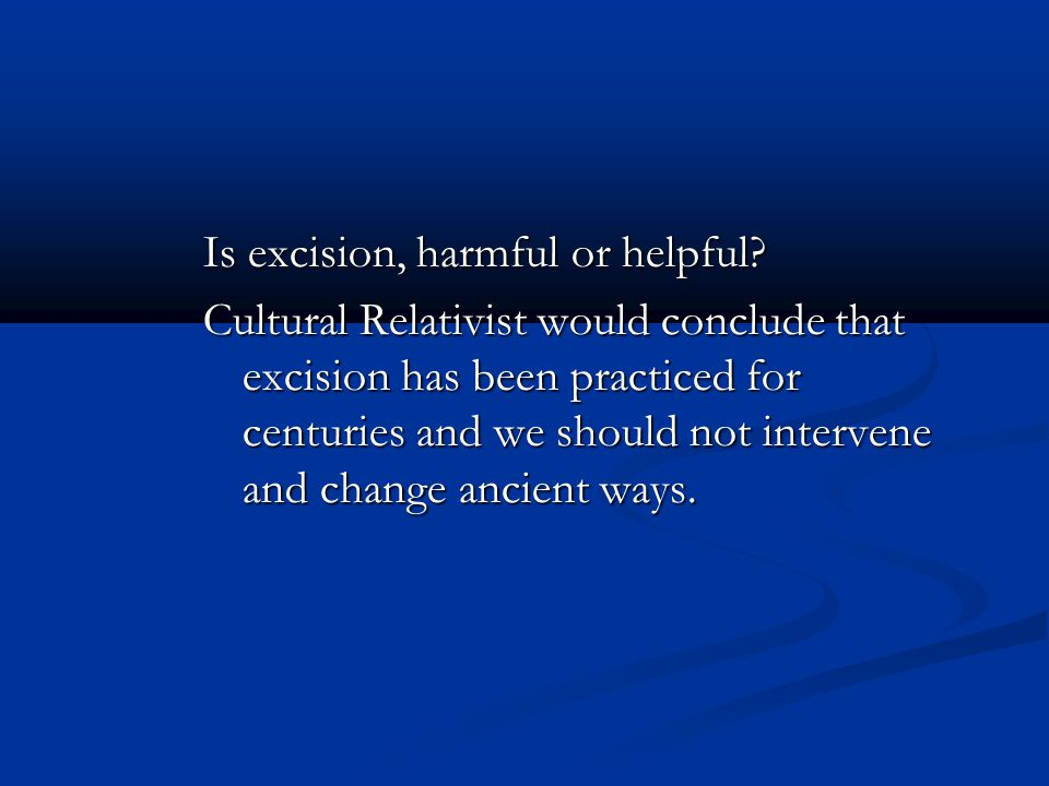 Is excision, harmful or helpful