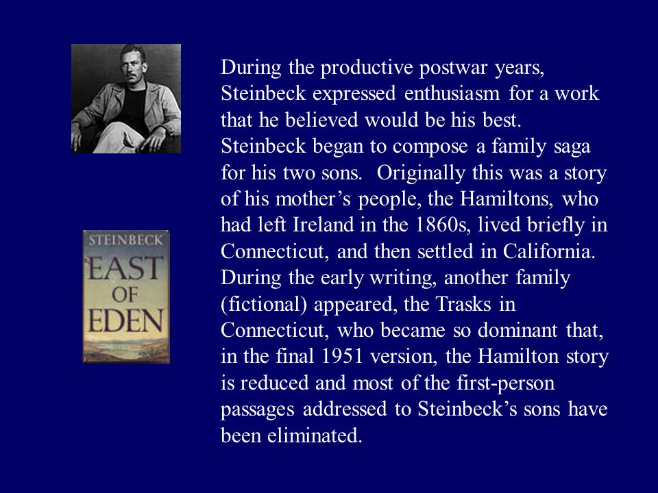 During the productive postwar years, Steinbeck expressed enthusiasm for a work that he believed would be his best.
