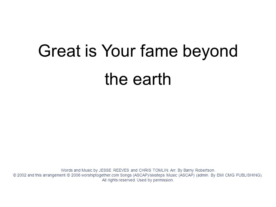 Great is Your fame beyond