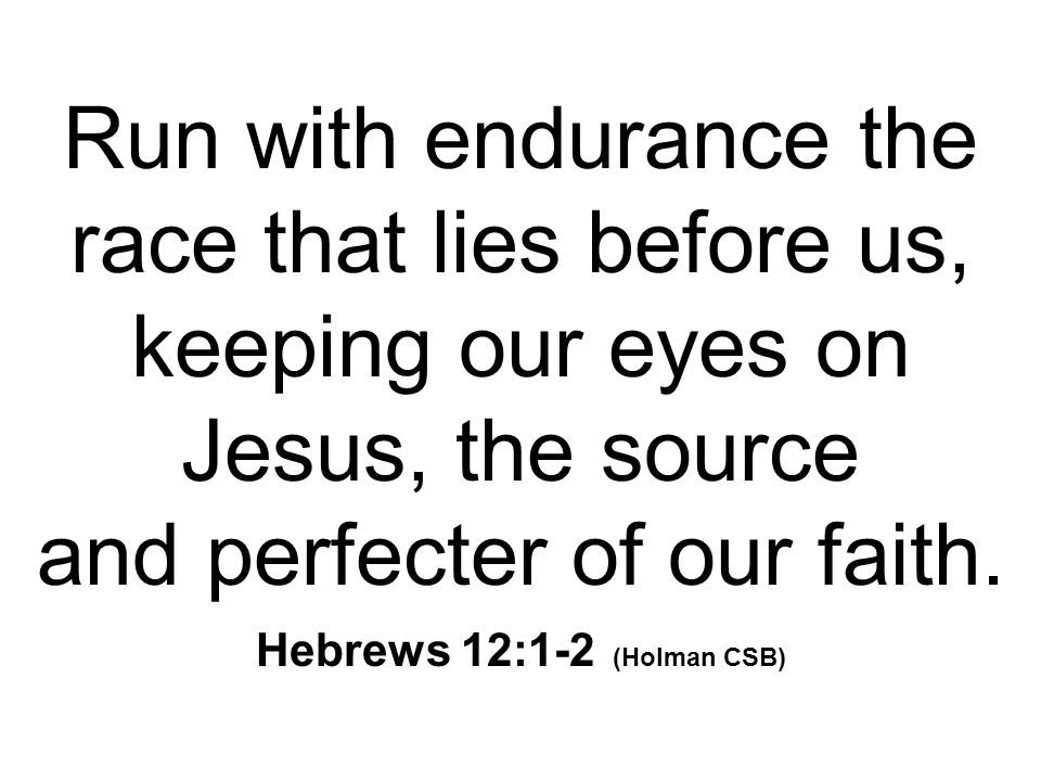Hebrews 12:1-2 (Holman CSB)