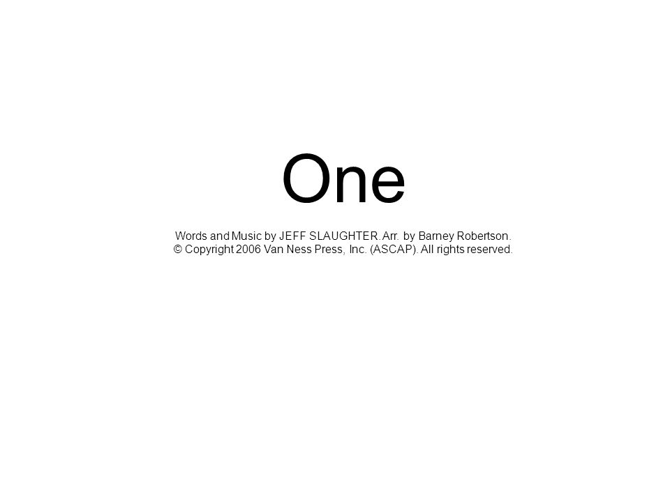One Words and Music by JEFF SLAUGHTER. Arr. by Barney Robertson
