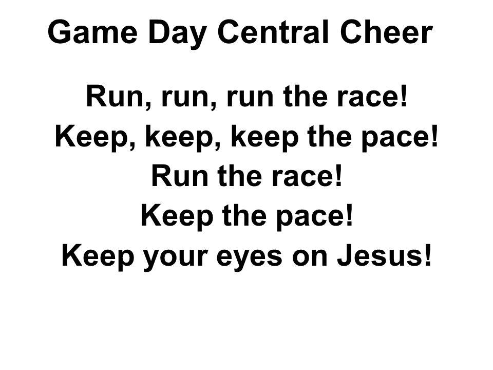 Game Day Central Cheer Run, run, run the race!