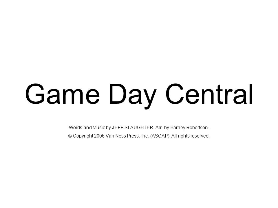 Game Day Central Words and Music by JEFF SLAUGHTER. Arr
