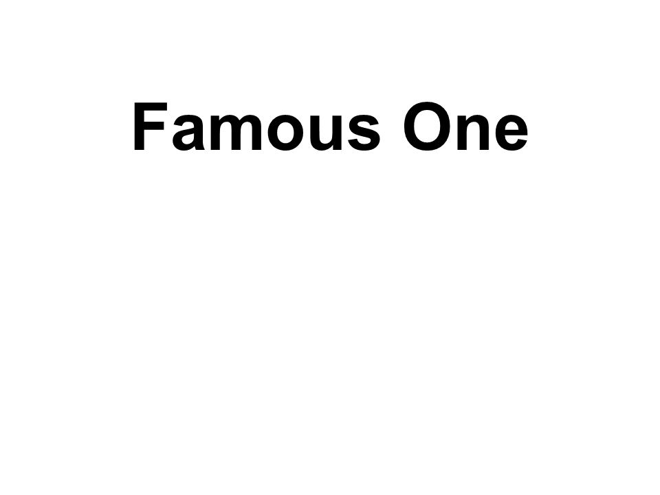 Famous One