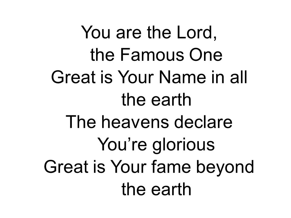 Great is Your Name in all the earth The heavens declare