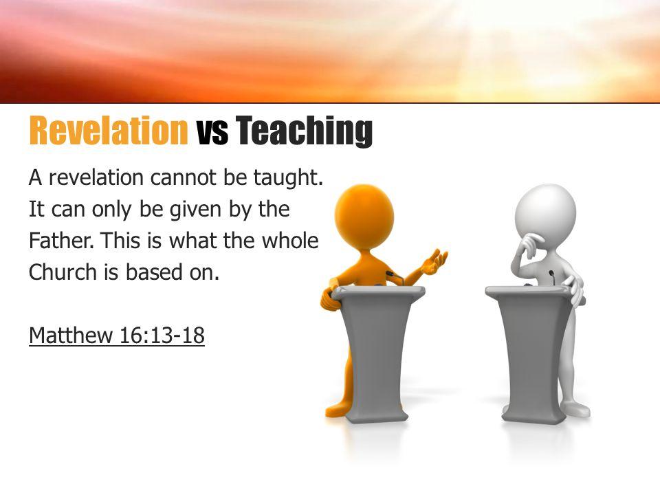Revelation vs Teaching
