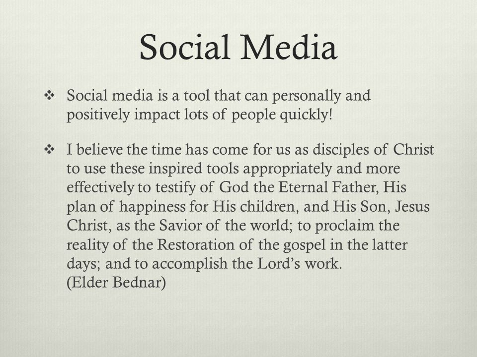 Social Media Social media is a tool that can personally and positively impact lots of people quickly!