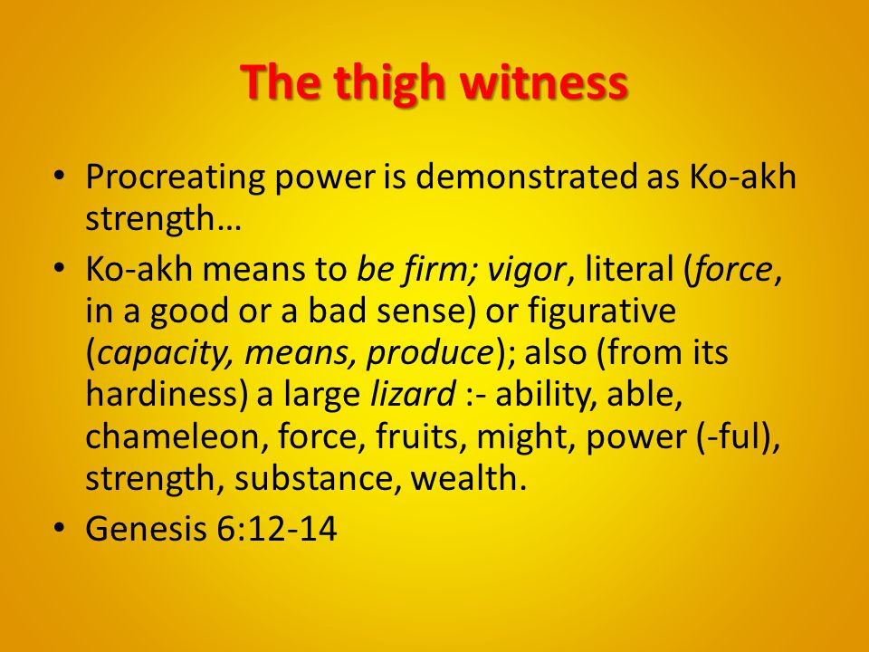 The thigh witness Procreating power is demonstrated as Ko-akh strength…