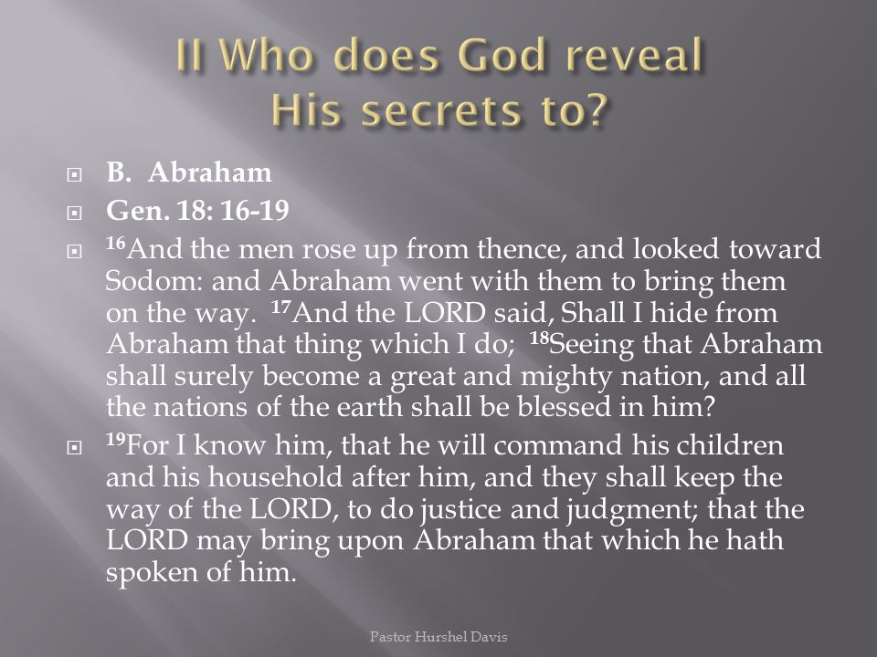 II Who does God reveal His secrets to