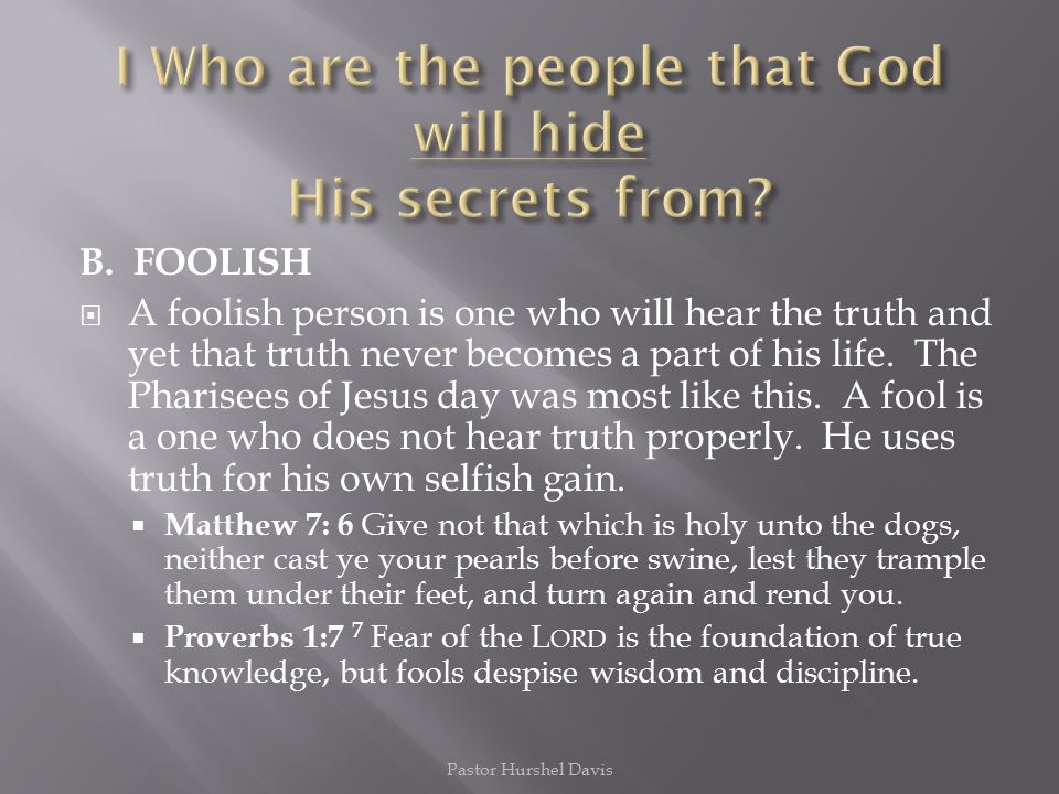 I Who are the people that God will hide His secrets from