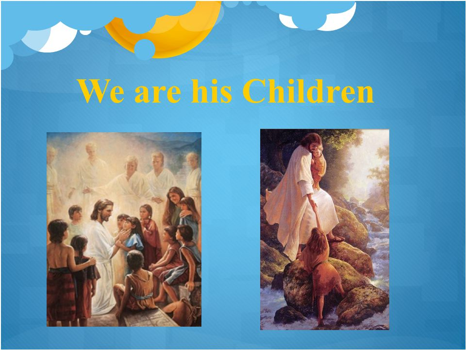 We are his Children