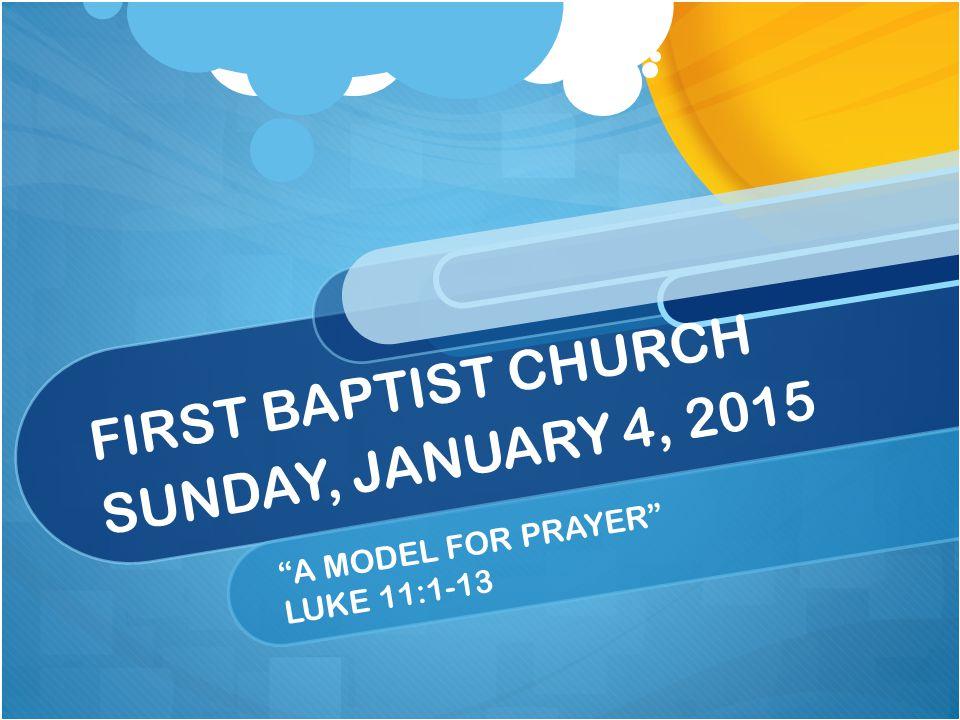 FIRST BAPTIST CHURCH SUNDAY, JANUARY 4, 2015