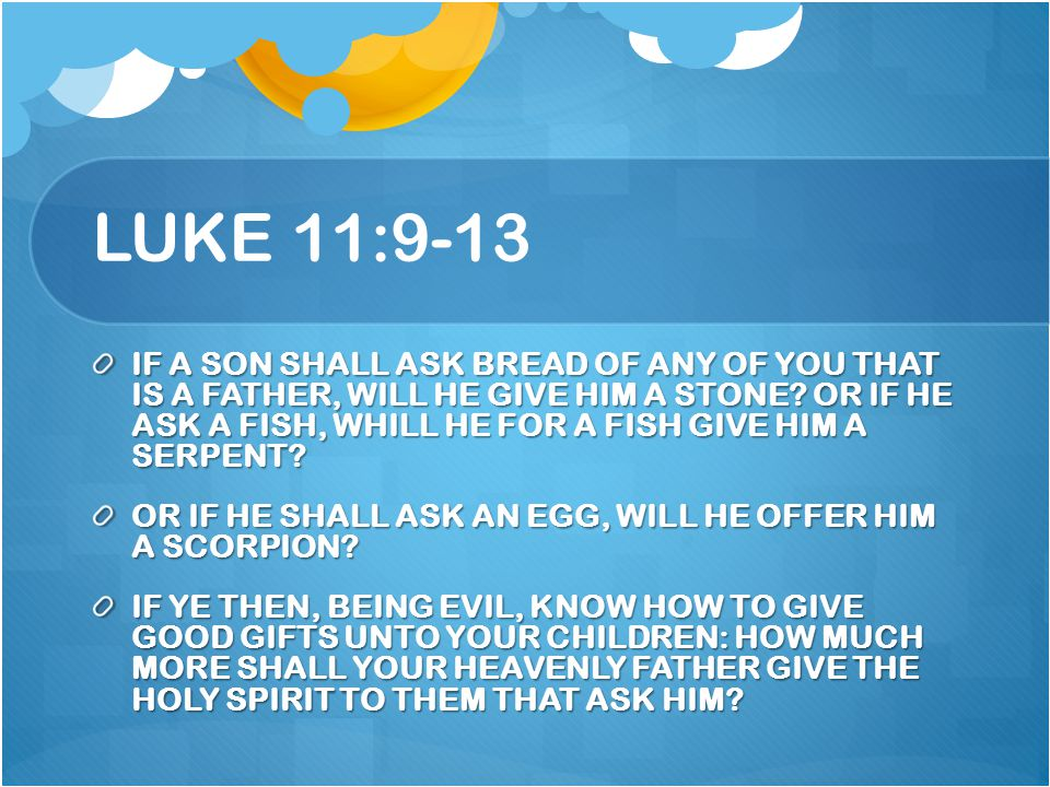 LUKE 11:9-13