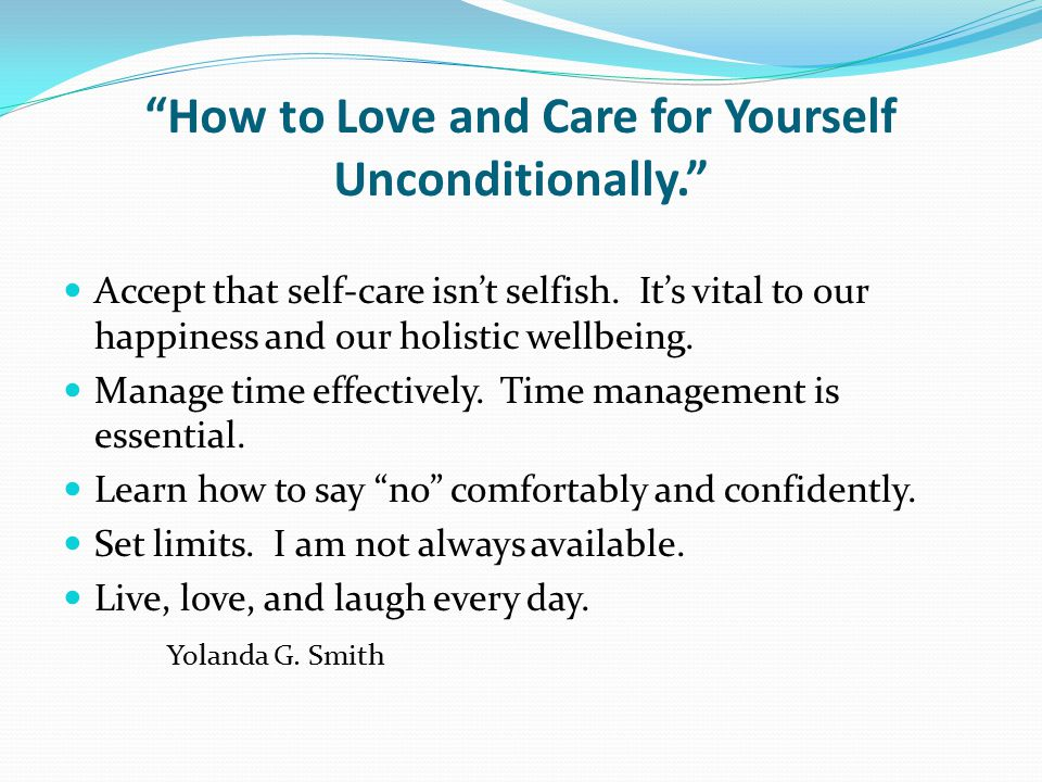 How to Love and Care for Yourself Unconditionally.