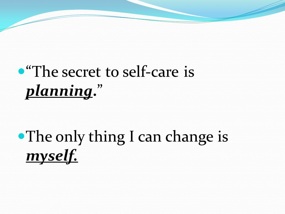 The secret to self-care is planning.
