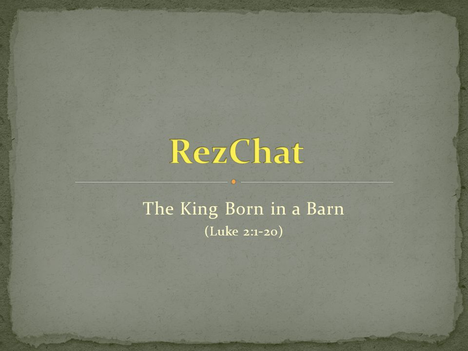 The King Born in a Barn (Luke 2:1-20)