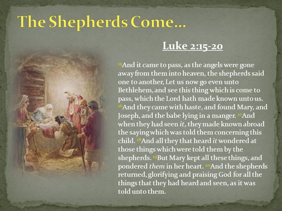 The Shepherds Come… Luke 2:15-20