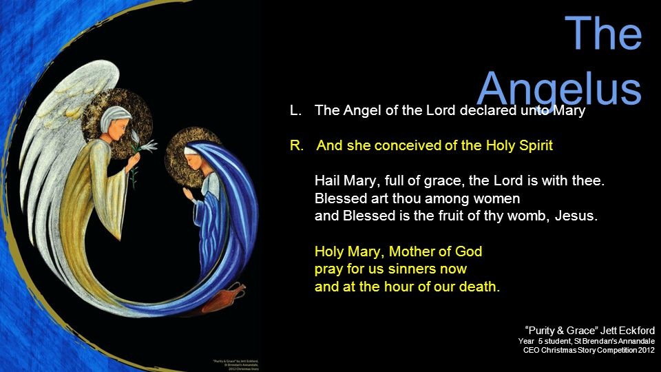 The Angelus L. The Angel of the Lord declared unto Mary