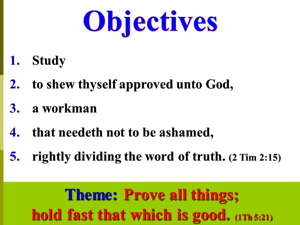 Theme: Prove all things; hold fast that which is good. (1Th 5:21)