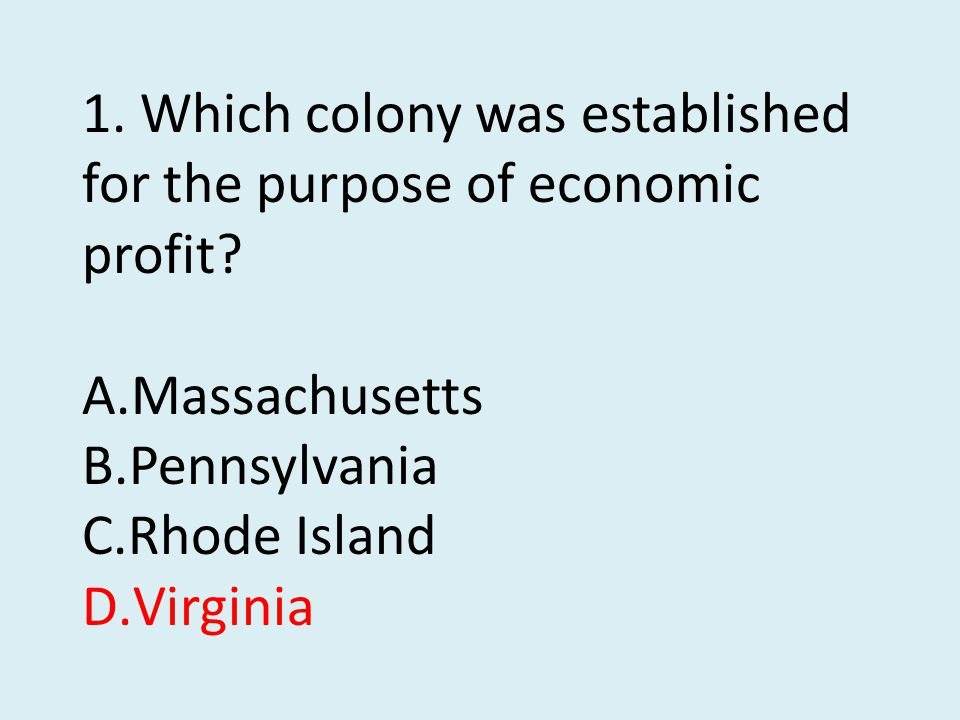 1. Which colony was established for the purpose of economic profit