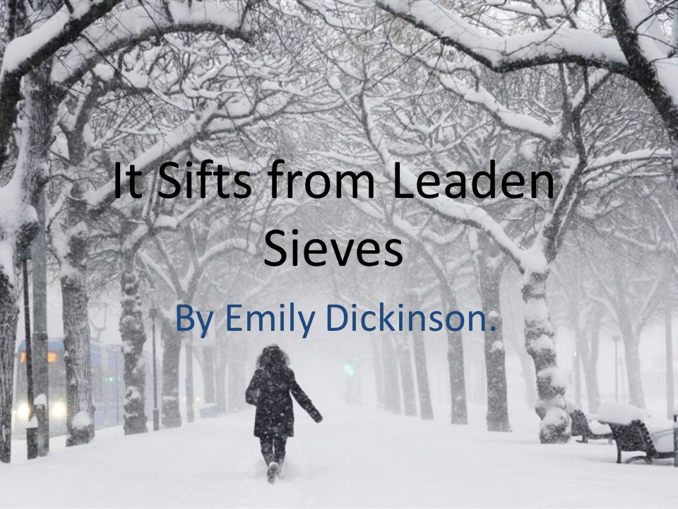 It Sifts from Leaden Sieves