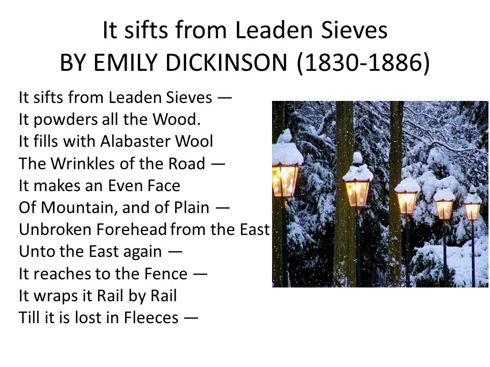 It sifts from Leaden Sieves By Emily Dickinson (1830-1886)