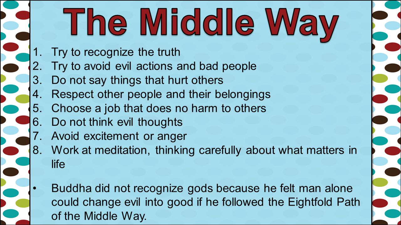The Middle Way Try to recognize the truth